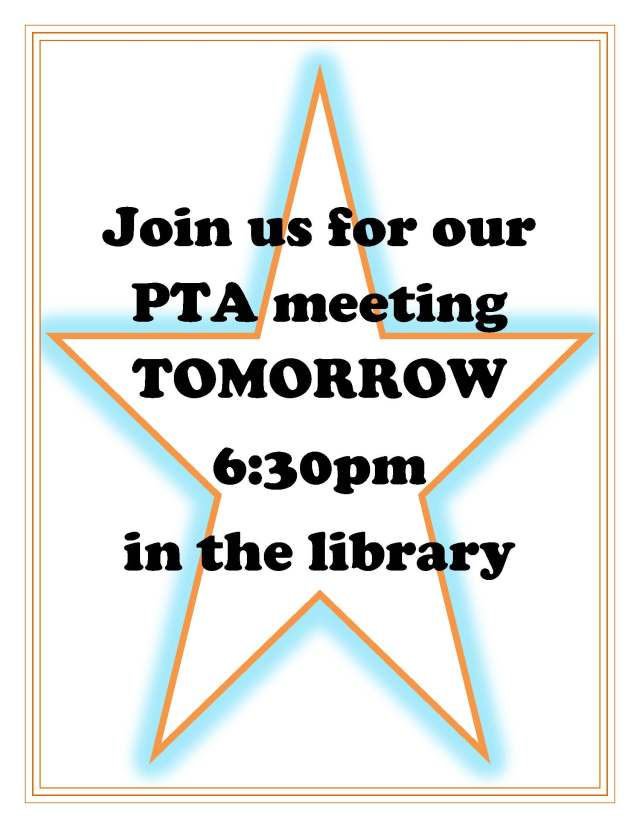 TOMORROW at 630 PTA Meeting